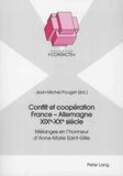 Jean-Michel Pouget - Conflit et coopération France-Allemagne XIXe-XXe siècle - Mélanges en l'honneur d'Anne-Marie Saint-Gilles.