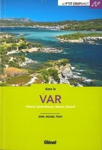 Jean-Michel Pouy - Dans le Var - Littoral, Sainte-Baume, Maures, Esterel.