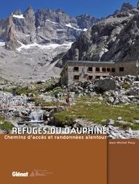 Jean-Michel Pouy - Refuges du Dauphiné - Chemins d'accès et randonnées alentour.