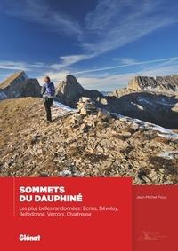 Jean-Michel Pouy - Sommets du Dauphiné - Les plus belles randonnées, Ecrins, Dévoluy, Belledonne, Vercors, Chartreuse.