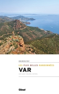 Jean-Michel Pouy - Var - Var Ouest, Maures, Esterel - Les plus belles randonnées.