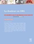 Jean-Michel Prades - La douleur en ORL - Rapport 2014 de la société française d'ORL et de chirurgie cervico-faciale.