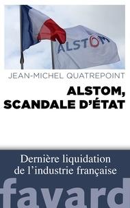 Amazon ebook téléchargements pour ipad Alstom, scandale d'Etat 9782213686882 par Jean-Michel Quatrepoint