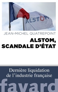 Jean-Michel Quatrepoint - Alstom, scandale d'État.
