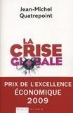 Jean-Michel Quatrepoint - La Crise globale.