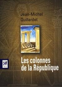 Jean-Michel Quillardet - Les colonnes de la République.