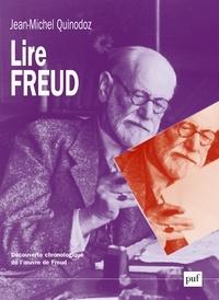 Jean-Michel Quinodoz - Lire Freud - Découverte chronologique de l'oeuvre de Freud.
