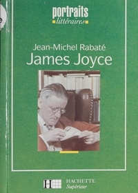 Jean-Michel Rabaté - James Joyce.