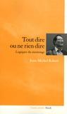 Jean-Michel Rabaté - Tout dire ou ne rien dire - Logiques du mensonge.