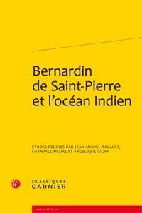 Jean-Michel Racault et Chantale Meure - Bernardin de Saint-Pierre et l'océan Indien.