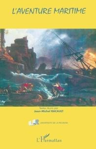 Jean-Michel Racault - L'aventure maritime.