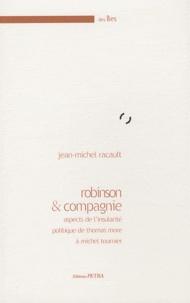 Jean-Michel Racault - Robinson et compagnie - Aspects de l'insularité politique de Thomas More à Michel Tournier.