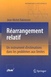 Jean-Michel Rakotoson - Réarrangement relatif - Un instrument d'estimations dans les problèmes aux limites.