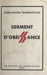 Jean-Michel Rankovitch et Eric Strasswalchen - Serment d'obéissance - Souvenirs de guerre d'un ancien ennemi.