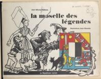 Jean-Michel Reboul et Jean Morette - La Moselle des légendes.