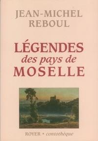 Jean-Michel Reboul - Légendes des pays de Moselle.