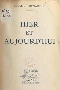 Jean-Michel Renaitour - Hier et aujourd'hui.