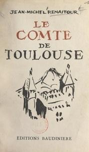 Jean-Michel Renaitour - Le comte de Toulouse.