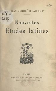 Jean-Michel Renaitour - Nouvelles études latines.