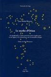 Jean-Michel Renaud - Le mythe d'Orion - Sa signification, sa place parmi les autres mythes grecs et son apport à la connaissance de la mentalité antique.
