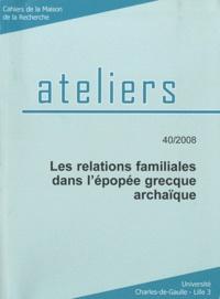 Jean-Michel Renaud et Paul Wathelet - Les relations familiales dans l'épopée grecque archaïque.