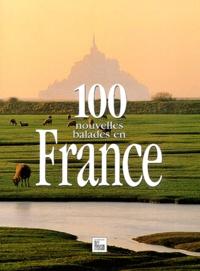 Jean-Michel Renault et  Collectif - 100 nouvelles balades en France.