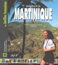 Jean-Michel Renault et  PNR de la Martinique - Balades à la Martinique - 25 itinéraires pédestres pour baladeurs curieux.