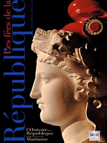 Jean-Michel Renault - Les fées de la République - L'Histoire de la République à travers les yeux de Marianne.