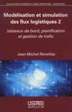 Jean-Michel Réveillac - Modélisation et simulation des flux logistiques - Volume 2.