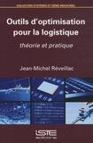 Jean-Michel Réveillac - Outils d'optimisation pour la logistique - Théorie et pratique.