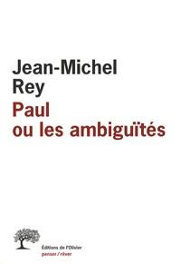 Jean-Michel Rey - Paul ou les ambiguïtés.