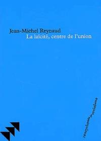 Jean-Michel Reynaud - La laïcité, centre de l'union.