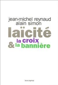 Jean-Michel Reynaud et Alain Simon - Laïcité - La croix & la bannière.