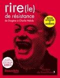 Jean-Michel Ribes - Le rire de résistance - De Diogène à Charlie Hebdo.