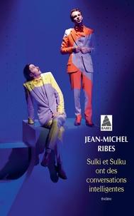 Jean-Michel Ribes - Sulki et Sulku ont des conversations intelligentes.