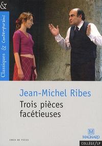 Jean-Michel Ribes - Trois pièces facétieuses.