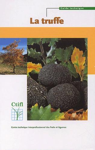Jean-Michel Ricard et  Collectif - La truffe - Guide pratique de trufficulture.
