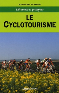 Jean-Michel Richefort - Le cyclotourisme.