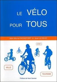 Jean-Michel Richefort et Jean Le Bivic - Le vélo pour tous.