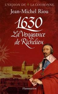 Jean-Michel Riou - 1630 - La vengeance de Richelieu.