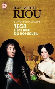 Jean-Michel Riou - 1658, L'Eclipse du Roi-Soleil.