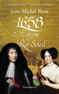 Jean-Michel Riou - 1658 - L'Eclipse du Roi-Soleil.