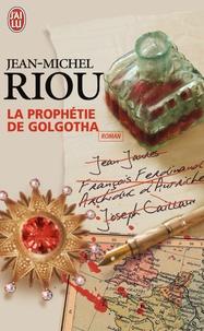 Jean-Michel Riou - La prophétie de Golgotha.
