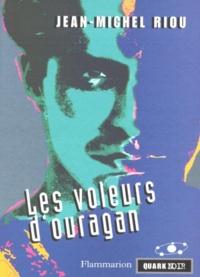 Jean-Michel Riou - Les voleurs d'ouragan.