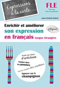 Expressions à la carte - Enrichir et améliorer son expression en français langue étrangère Niveau intermédiaire.pdf