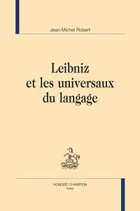 Jean-Michel Robert - Leibniz et les universaux du langage.
