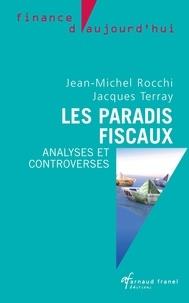 Jean-Michel Rocchi et Jacques Terray - Les paradis fiscaux.