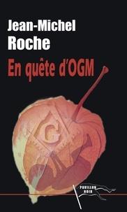 Jean-Michel Roche - En quête d'OGM.