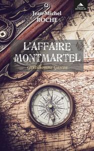 Jean-Michel Roche - L'affaire Montmartel - Gentilhomme gascon.
