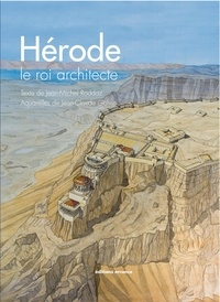 Jean-Michel Roddaz et Jean-Claude Golvin - Hérode, le roi architecte.